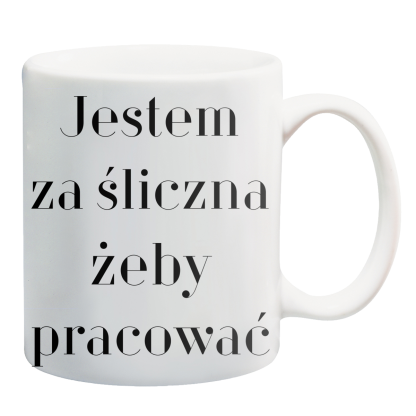 Kubki z nadrukiem Krakow jestem za śliczna żeby pracować