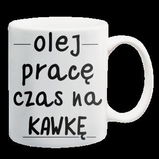 Kubki z nadrukiem Krakow olej pracę czas na kawkę